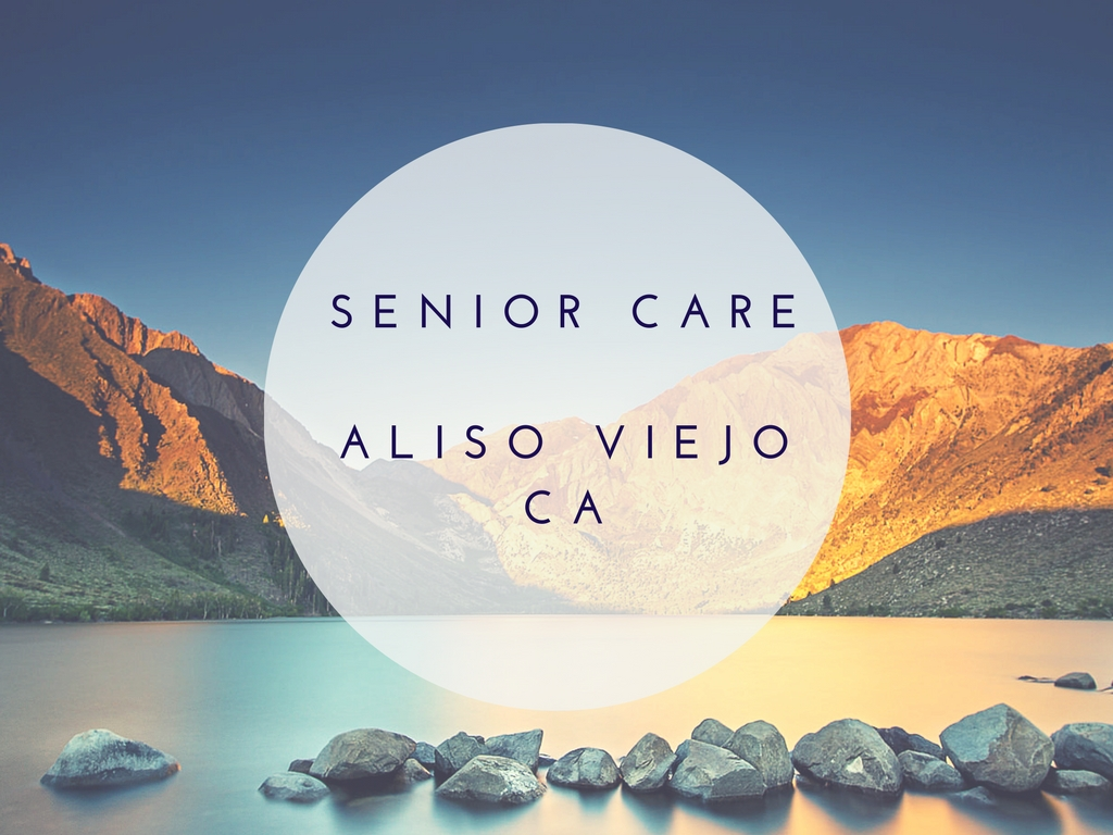 Finding Senior Care in Aliso Viejo, CA