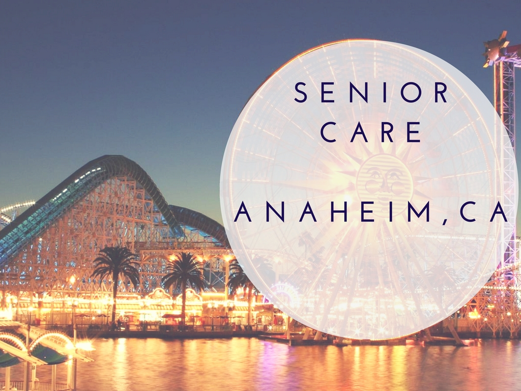 Finding Senior Care in  Anaheim, CA