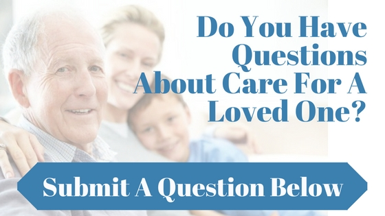 do-you-have-questionsabout-care-for-a-loved-onesubmit-a-question-below_